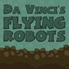 Летающие роботы Леонардо да Винчи