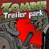 Зомби и парк трейлеров